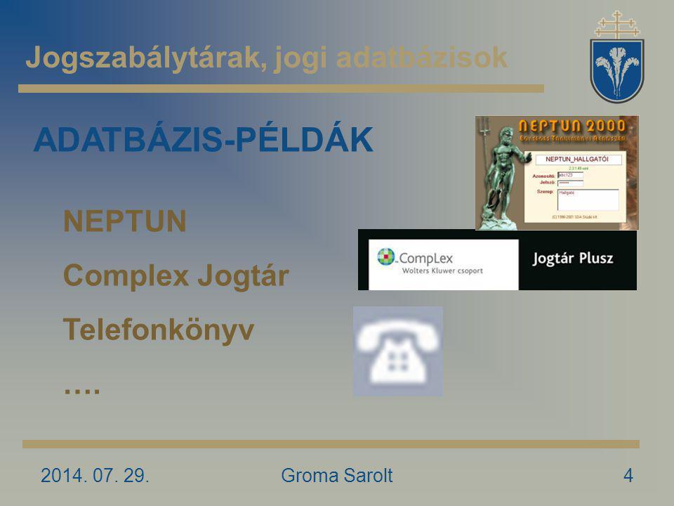 Jogszabálytárak, jogi adatbázisok 2014.07.