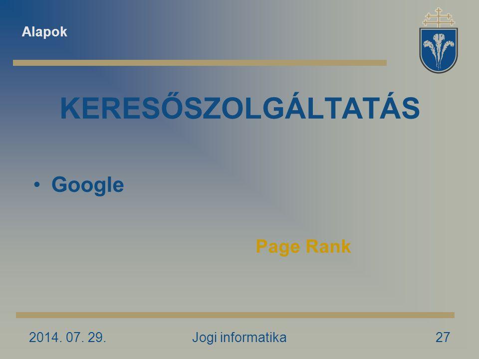 2014. 07. 29.Jogi informatika27 KERESŐSZOLGÁLTATÁS Google Alapok Page Rank