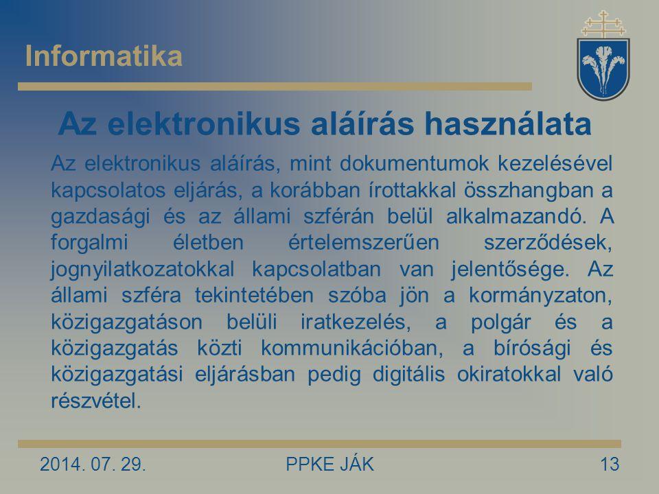 Az elektronikus aláírás használata 2014. 07.