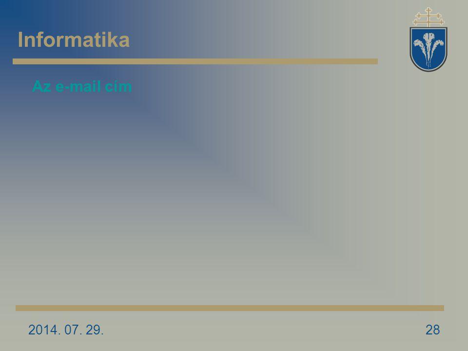 2014. 07. 29.28 Az e-mail cím Informatika