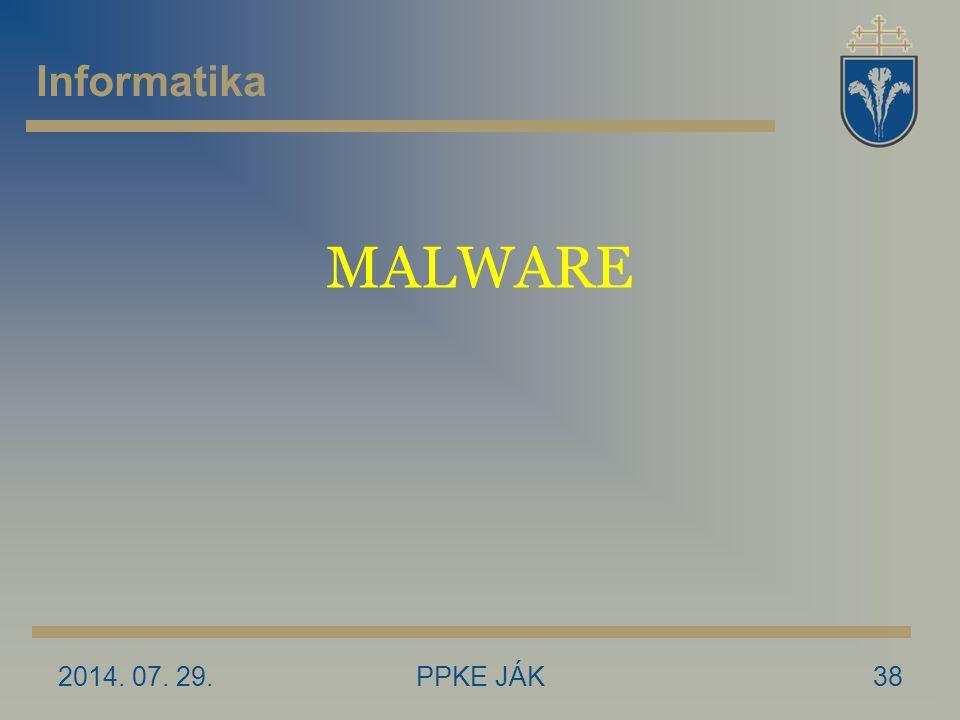 2014. 07. 29.PPKE JÁK38 MALWARE Informatika