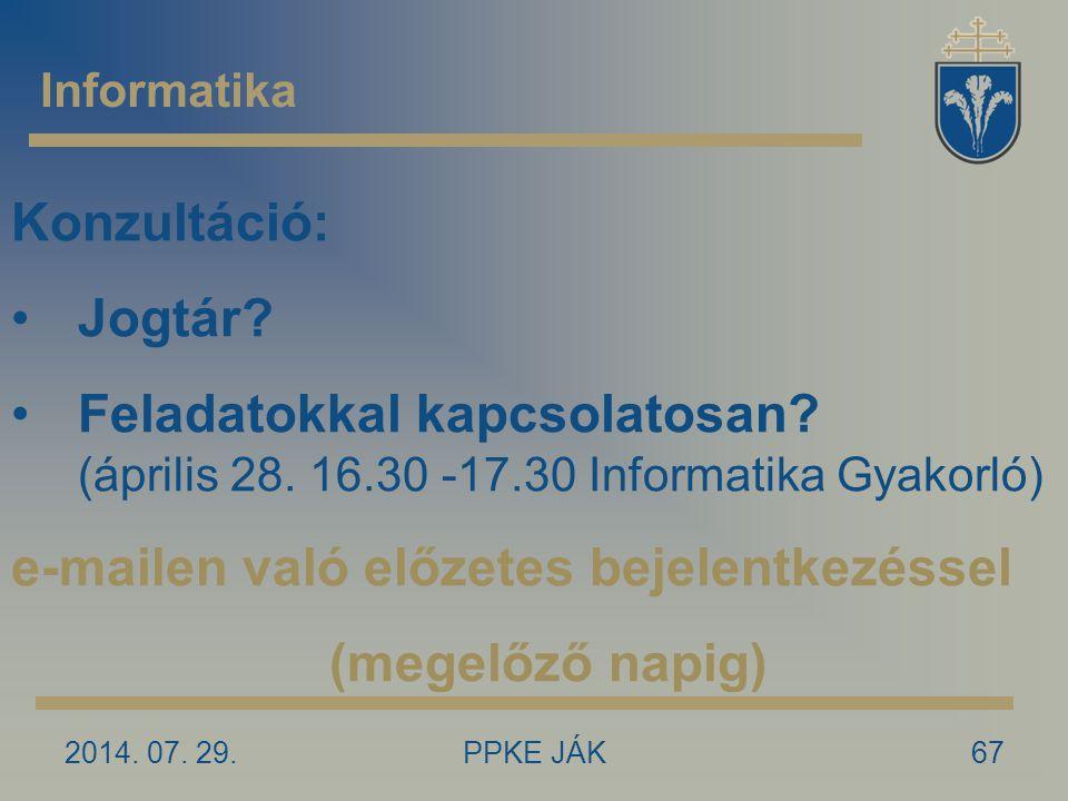2014. 07. 29.PPKE JÁK67 Informatika Konzultáció: Jogtár.