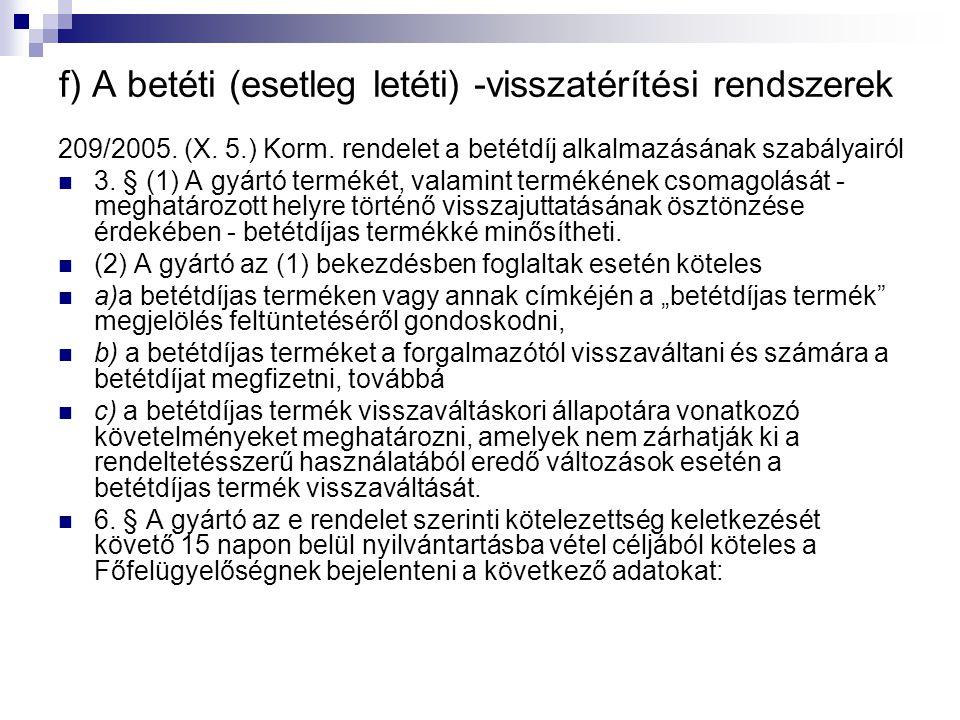 f) A betéti (esetleg letéti) -visszatérítési rendszerek 209/2005.