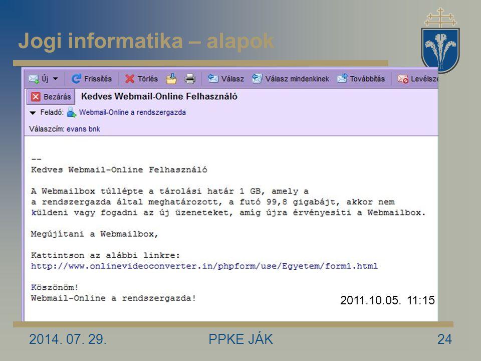 2014. 07. 29.PPKE JÁK24 2011.10.05. 11:15 Jogi informatika – alapok