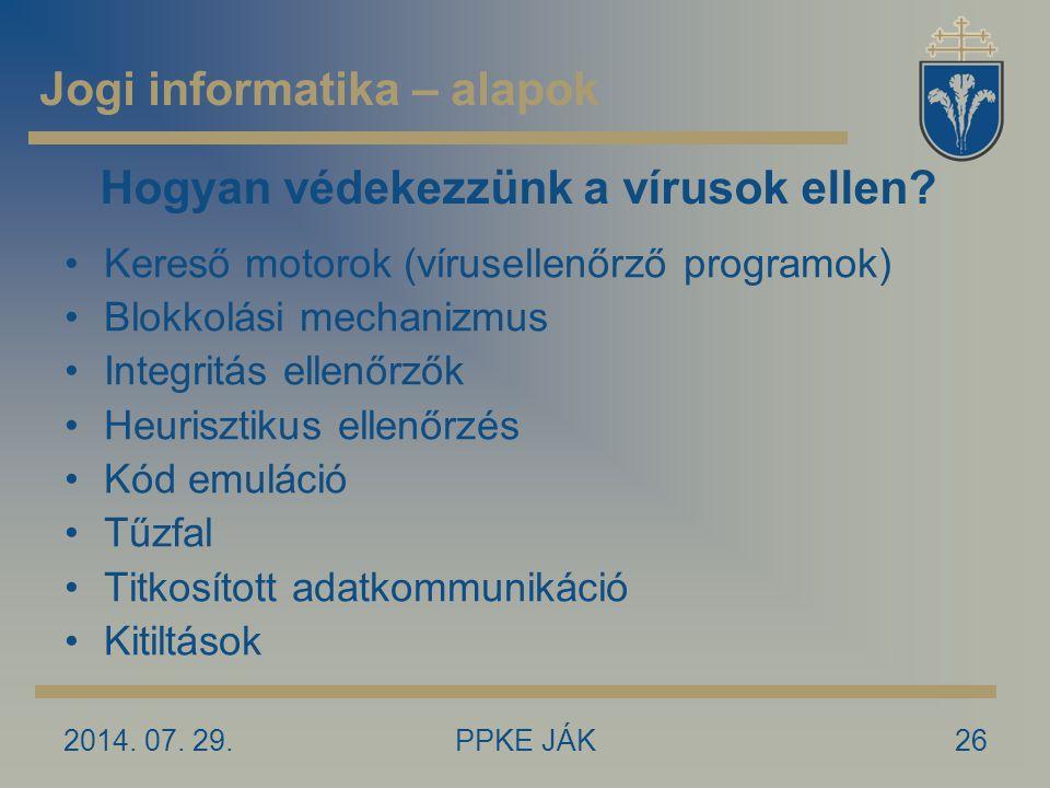 2014. 07. 29.PPKE JÁK26 Hogyan védekezzünk a vírusok ellen? Kereső motorok (vírusellenőrző programok) Blokkolási mechanizmus Integritás ellenőrzők Heu