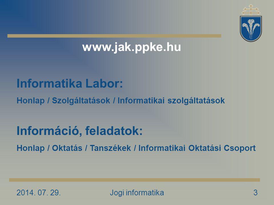 2014. 07. 29.Jogi informatika3 Informatika Labor: Honlap / Szolgáltatások / Informatikai szolgáltatások Információ, feladatok: Honlap / Oktatás / Tans