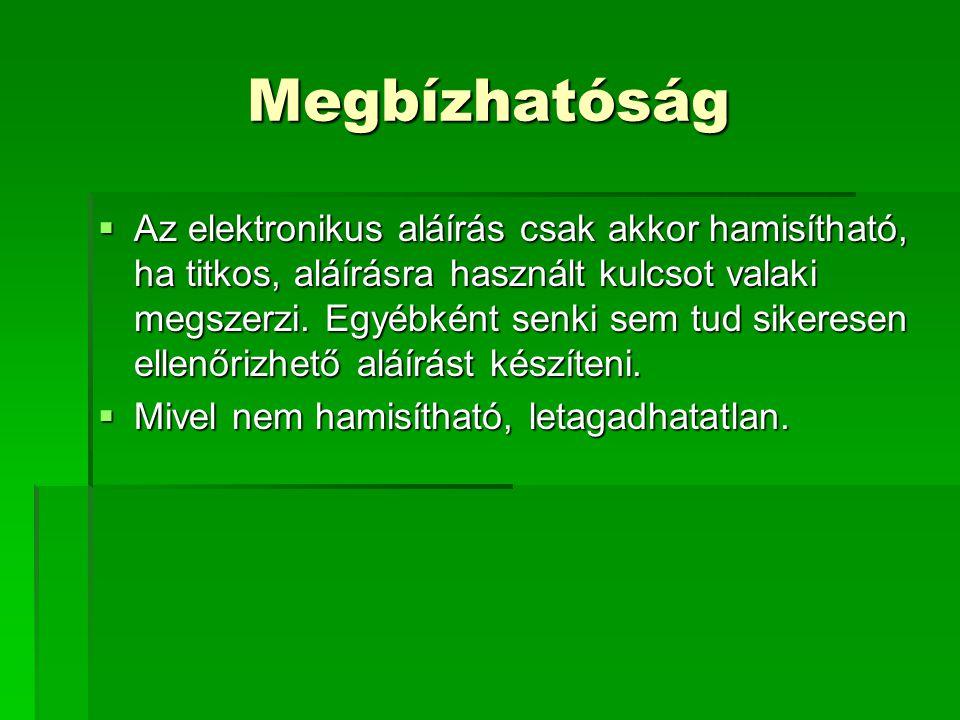 Magyarországi jogi szabályozás  Az elektronikus aláírást szabályozó törvény (2001.évi XXXV.