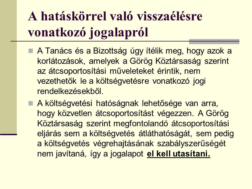A hatáskörrel való visszaélésre vonatkozó jogalapról A Tanács és a Bizottság úgy ítélik meg, hogy azok a korlátozások, amelyek a Görög Köztársaság sze