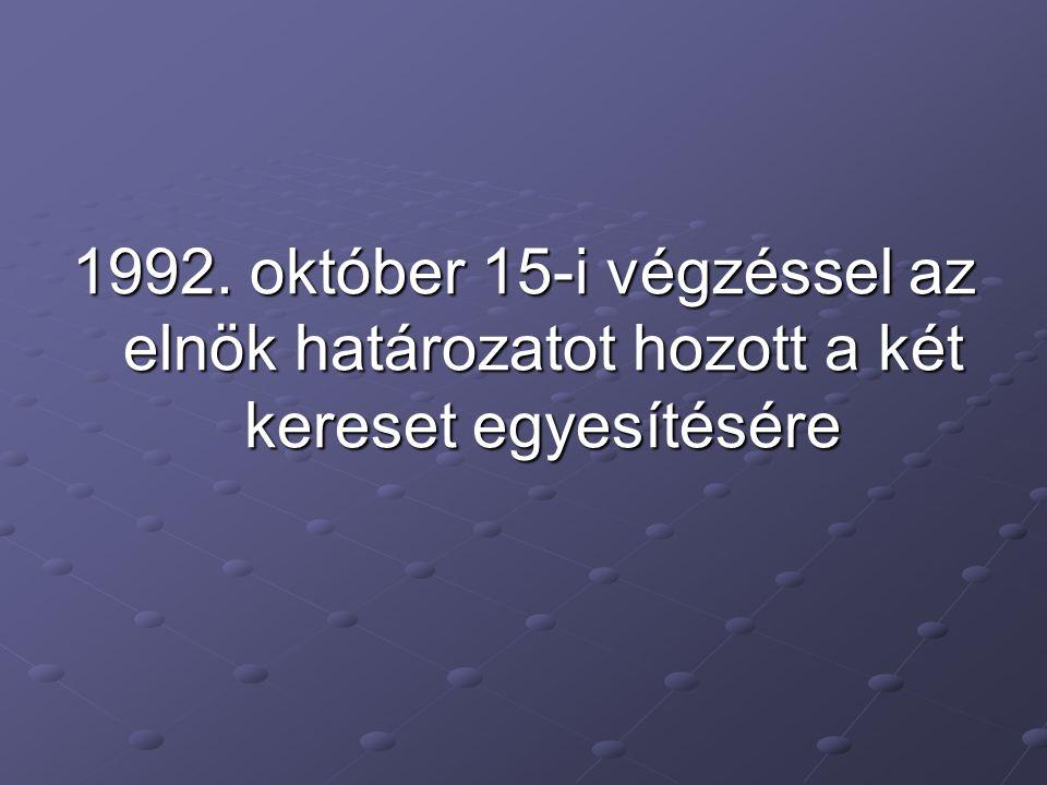 1992. október 15-i végzéssel az elnök határozatot hozott a két kereset egyesítésére