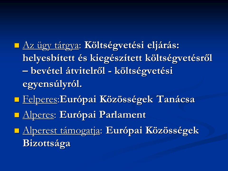 Az ügy tárgya: Költségvetési eljárás: helyesbített és kiegészített költségvetésről – bevétel átvitelről - költségvetési egyensúlyról.