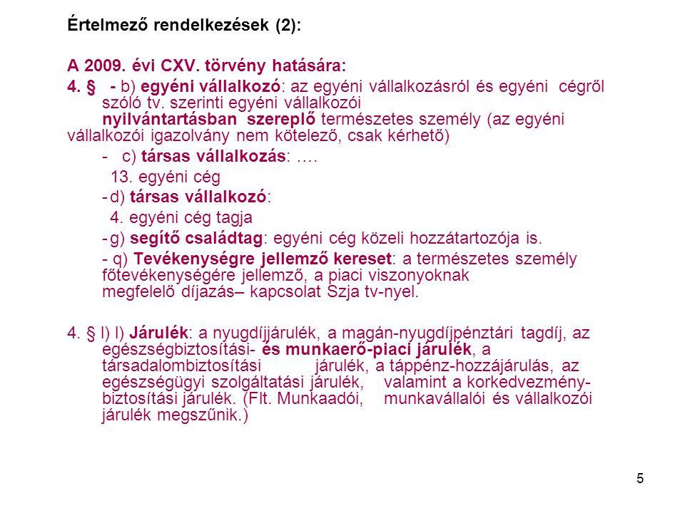 6 Értelmező rendelkezések (3) megnő a 4.§ k) 2. pontjának jelentősége az Szja tv.