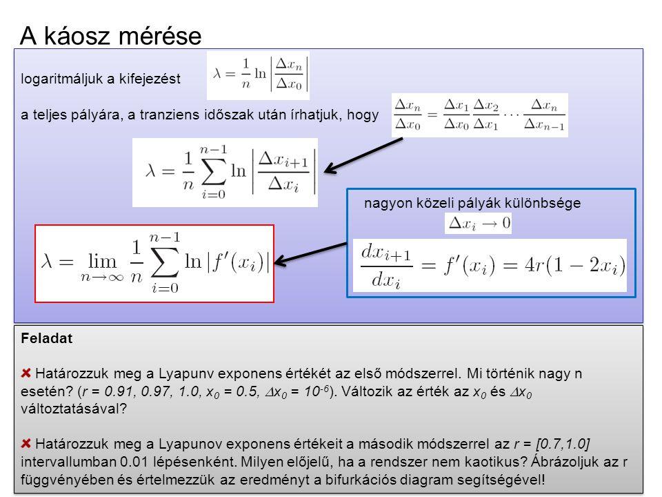 A káosz mérése logaritmáljuk a kifejezést a teljes pályára, a tranziens időszak után írhatjuk, hogy nagyon közeli pályák különbsége logaritmáljuk a ki