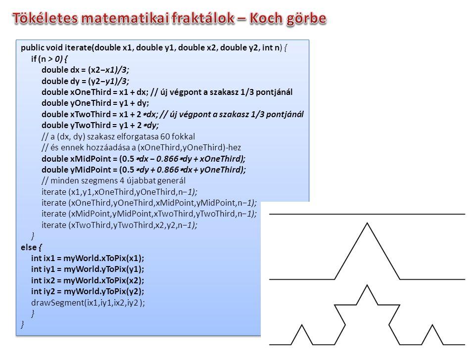 a Koch-görbe generálásánál minden lépésben a szakaszok hossza az eredeti 1/3-a lesz a szakaszok száma az négyszereződik