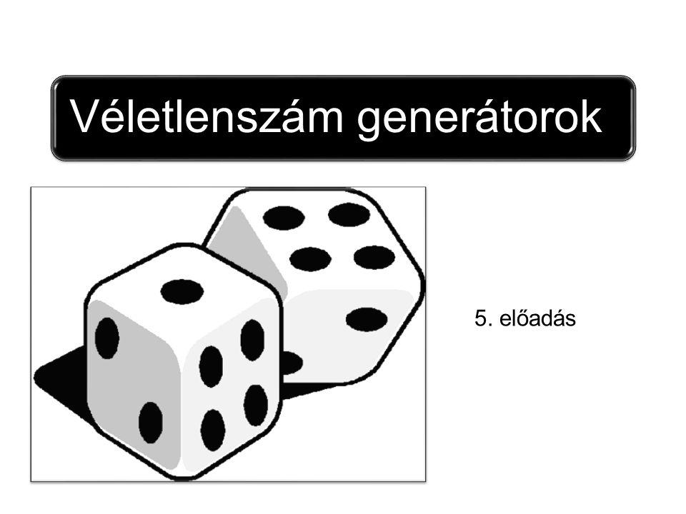 Véletlenszám generátorok 5. előadás