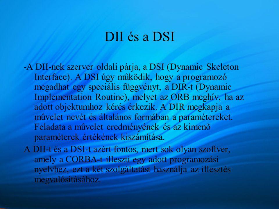 DII és a DSI - A DII-nek szerver oldali párja, a DSI (Dynamic Skeleton Interface).