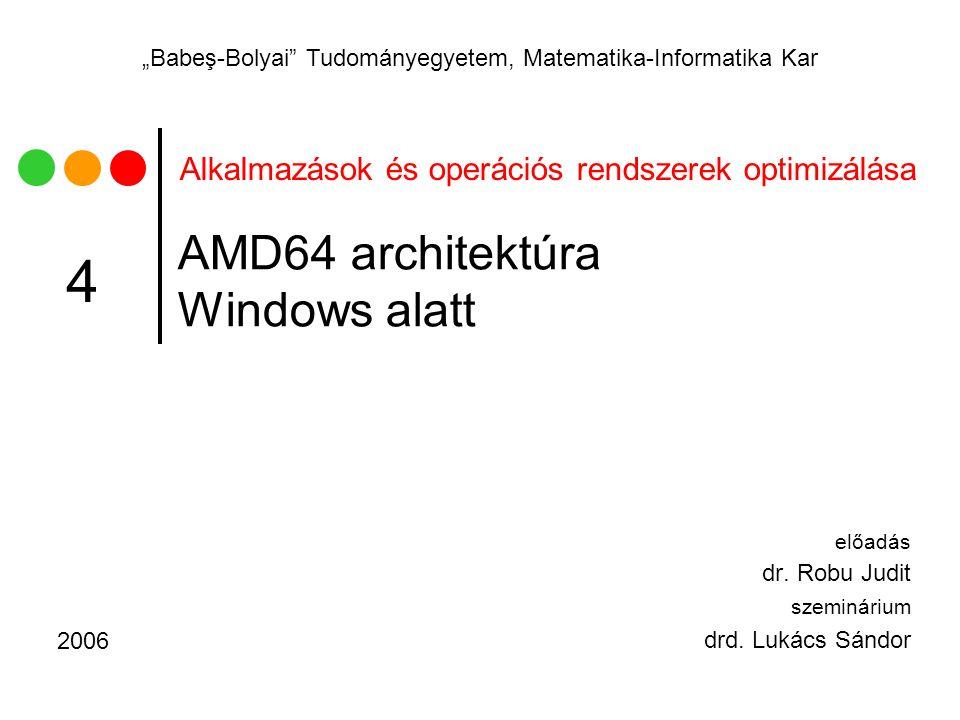 """Alkalmazások és operációs rendszerek optimizálása """"Babeş-Bolyai Tudományegyetem, Matematika-Informatika Kar AMD64 architektúra Windows alatt előadás dr."""