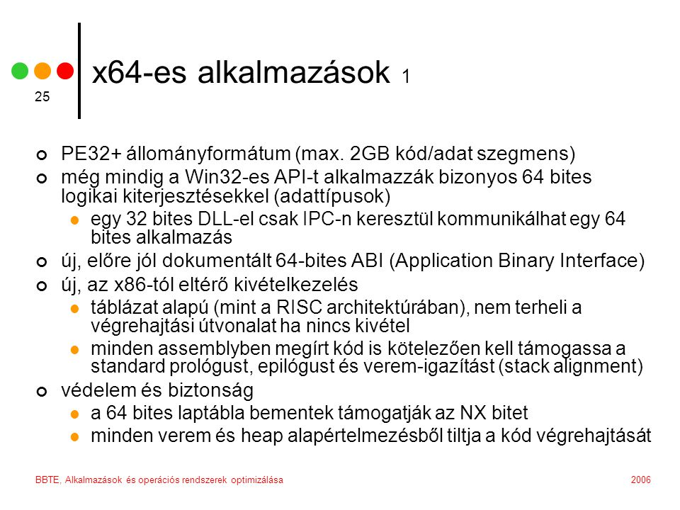 2006BBTE, Alkalmazások és operációs rendszerek optimizálása 25 x64-es alkalmazások 1 PE32+ állományformátum (max.