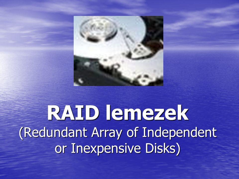 RAID lemezek (Redundant Array of Independent or Inexpensive Disks)