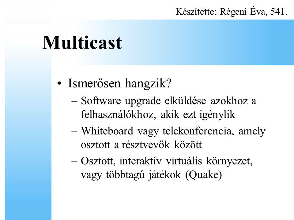 MOSPF –Multicast Open Shortest Path First Protocol –AS-en belül működik –kiterjeszti az OSPF-t –RPF algoritmus Multicast routing az Interneten