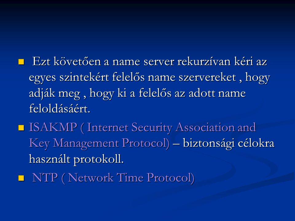 Ezt követően a name server rekurzívan kéri az egyes szintekért felelős name szervereket, hogy adják meg, hogy ki a felelős az adott name feloldásáért.