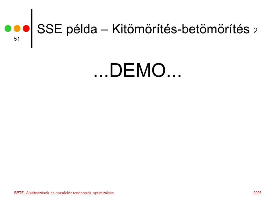 2006BBTE, Alkalmazások és operációs rendszerek optimizálása 51 SSE példa – Kitömörítés-betömörítés 2...DEMO...