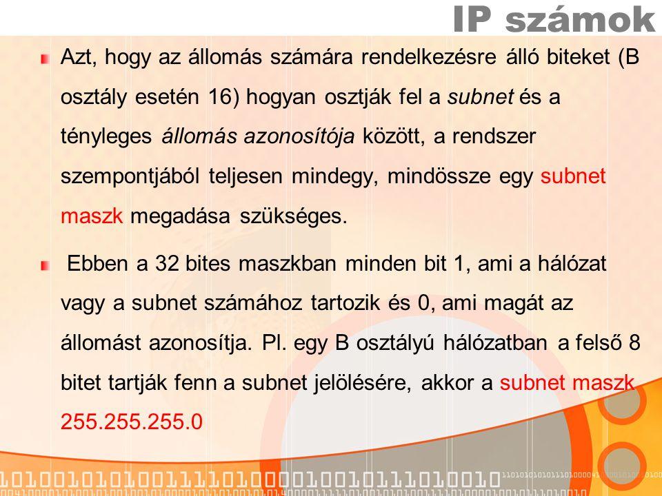 Azt, hogy az állomás számára rendelkezésre álló biteket (B osztály esetén 16) hogyan osztják fel a subnet és a tényleges állomás azonosítója között, a rendszer szempontjából teljesen mindegy, mindössze egy subnet maszk megadása szükséges.
