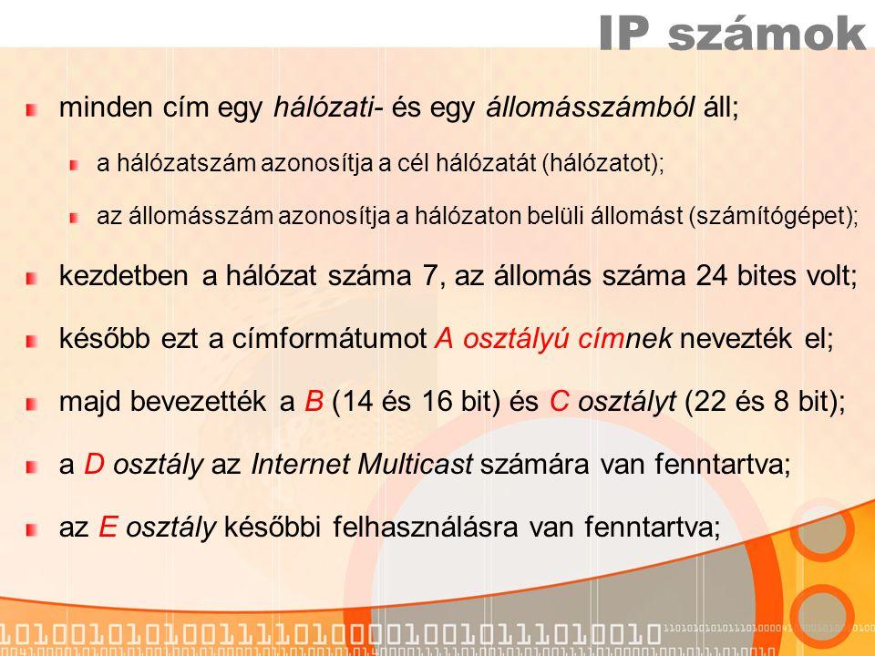 minden cím egy hálózati- és egy állomásszámból áll; a hálózatszám azonosítja a cél hálózatát (hálózatot); az állomásszám azonosítja a hálózaton belüli állomást (számítógépet); kezdetben a hálózat száma 7, az állomás száma 24 bites volt; később ezt a címformátumot A osztályú címnek nevezték el; majd bevezették a B (14 és 16 bit) és C osztályt (22 és 8 bit); a D osztály az Internet Multicast számára van fenntartva; az E osztály későbbi felhasználásra van fenntartva; IP számok