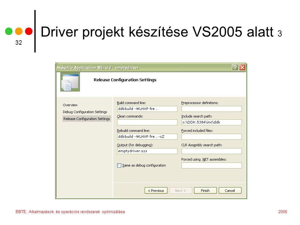 2006BBTE, Alkalmazások és operációs rendszerek optimizálása 32 Driver projekt készítése VS2005 alatt 3
