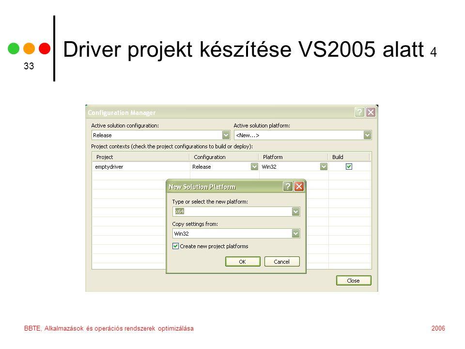 2006BBTE, Alkalmazások és operációs rendszerek optimizálása 33 Driver projekt készítése VS2005 alatt 4