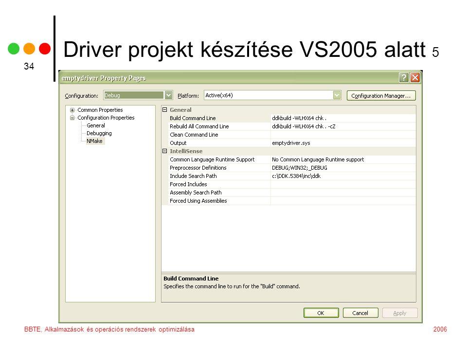 2006BBTE, Alkalmazások és operációs rendszerek optimizálása 34 Driver projekt készítése VS2005 alatt 5