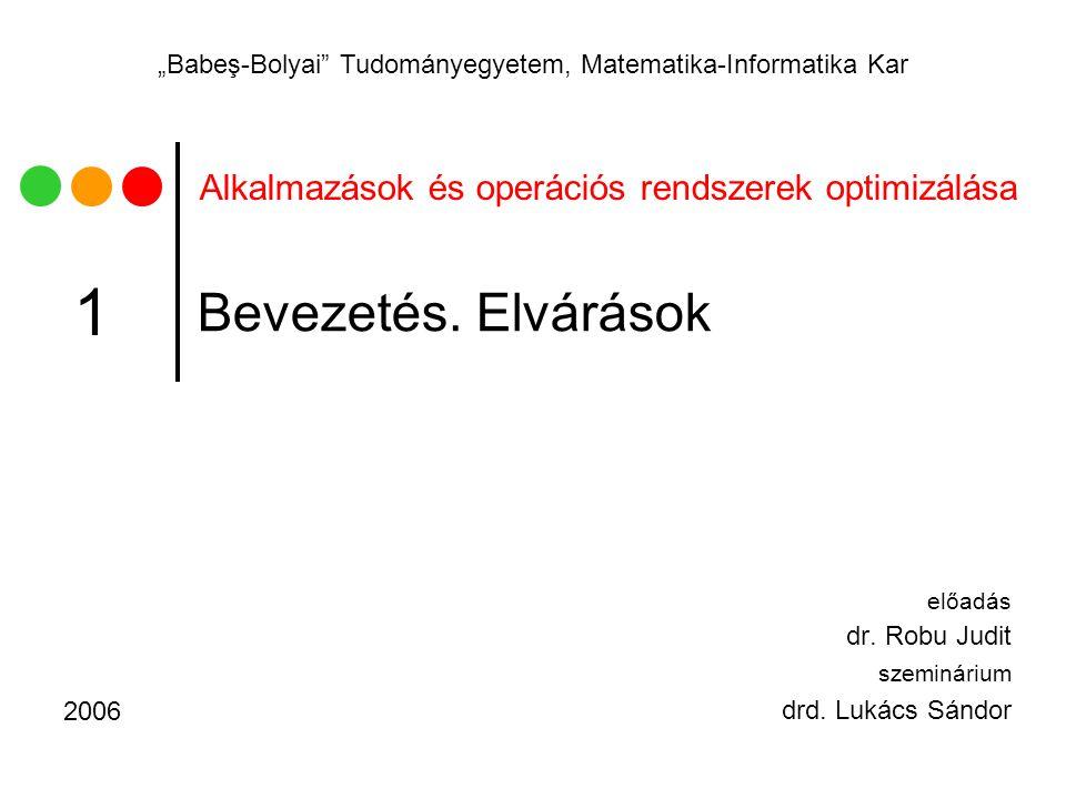 """Alkalmazások és operációs rendszerek optimizálása """"Babeş-Bolyai Tudományegyetem, Matematika-Informatika Kar Bevezetés."""