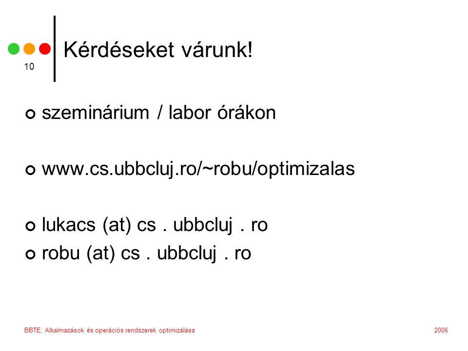 2006BBTE, Alkalmazások és operációs rendszerek optimizálása 10 Kérdéseket várunk.