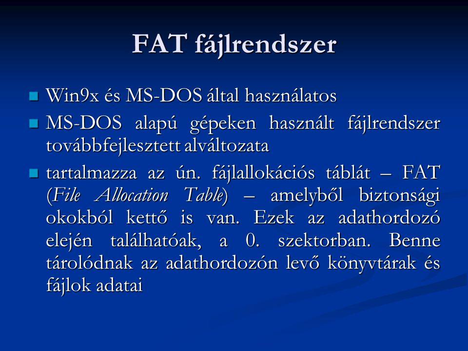 FAT fájlrendszer Win9x és MS-DOS által használatos Win9x és MS-DOS által használatos MS-DOS alapú gépeken használt fájlrendszer továbbfejlesztett alvá