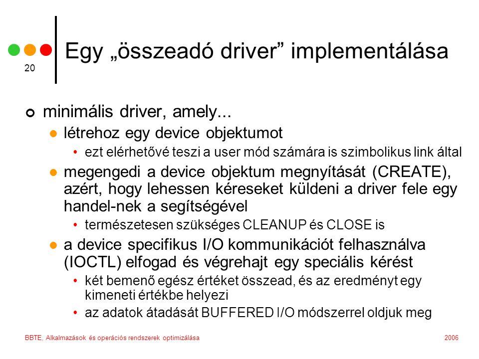 """2006BBTE, Alkalmazások és operációs rendszerek optimizálása 20 Egy """"összeadó driver implementálása minimális driver, amely..."""