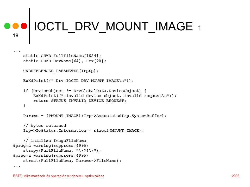 2006BBTE, Alkalmazások és operációs rendszerek optimizálása 18 IOCTL_DRV_MOUNT_IMAGE 1...