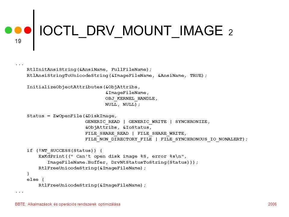 2006BBTE, Alkalmazások és operációs rendszerek optimizálása 19 IOCTL_DRV_MOUNT_IMAGE 2...
