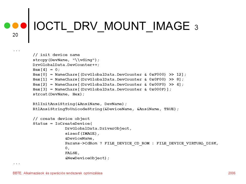 2006BBTE, Alkalmazások és operációs rendszerek optimizálása 20 IOCTL_DRV_MOUNT_IMAGE 3...