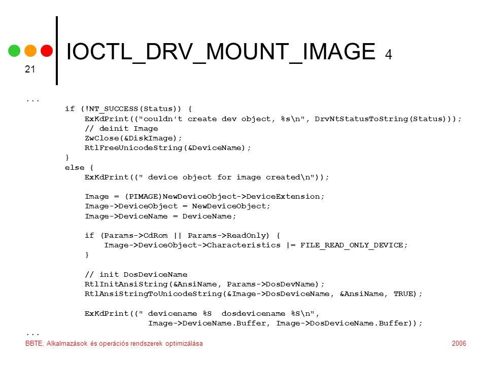 2006BBTE, Alkalmazások és operációs rendszerek optimizálása 21 IOCTL_DRV_MOUNT_IMAGE 4...