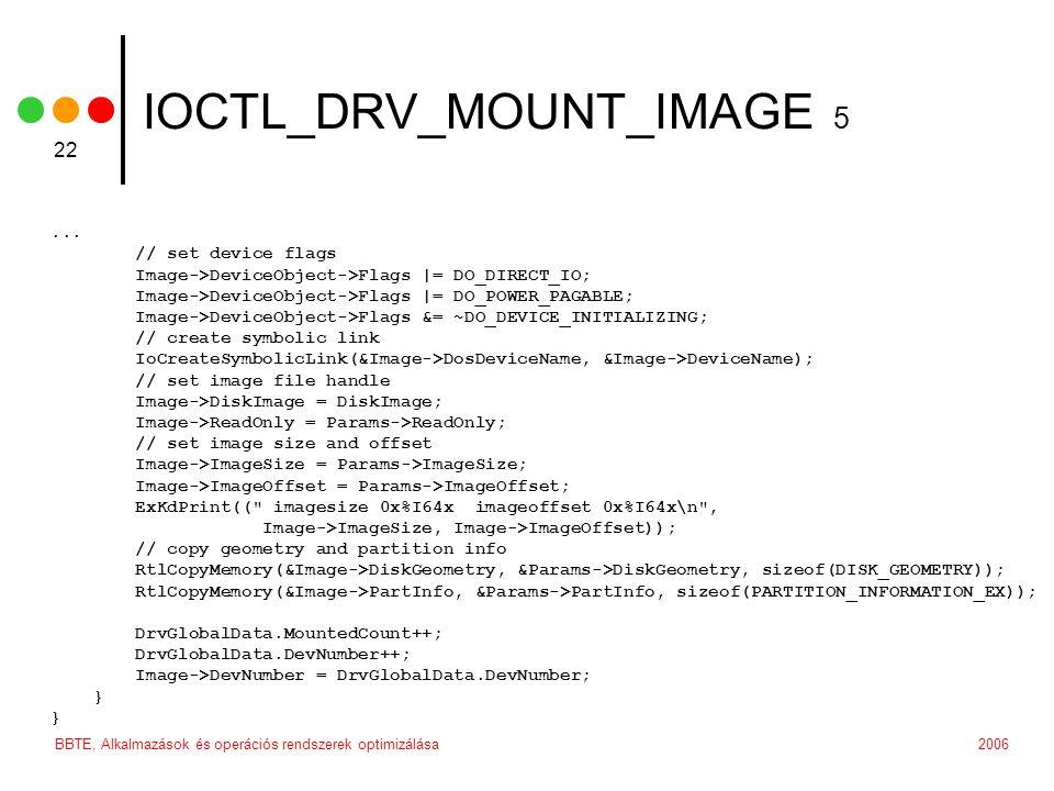 2006BBTE, Alkalmazások és operációs rendszerek optimizálása 22 IOCTL_DRV_MOUNT_IMAGE 5...