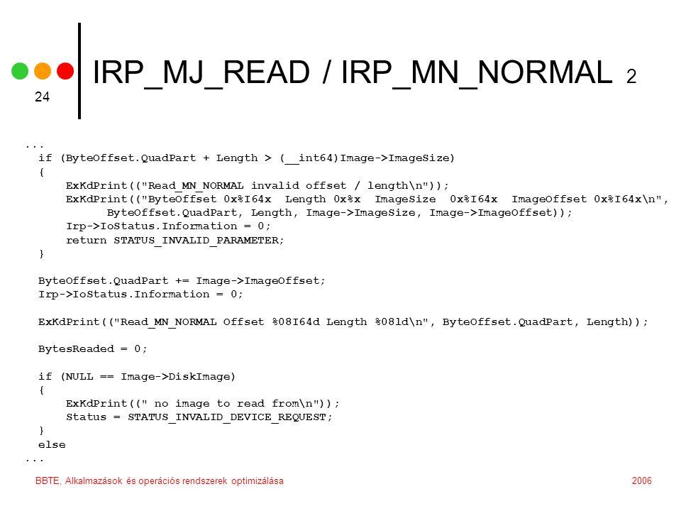 2006BBTE, Alkalmazások és operációs rendszerek optimizálása 24 IRP_MJ_READ / IRP_MN_NORMAL 2...