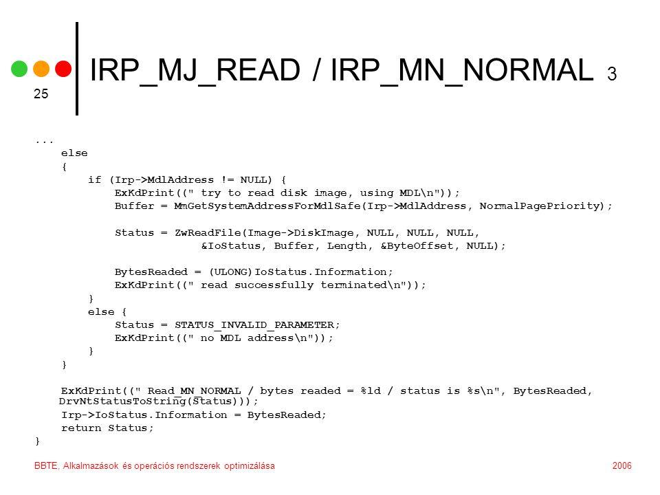 2006BBTE, Alkalmazások és operációs rendszerek optimizálása 25 IRP_MJ_READ / IRP_MN_NORMAL 3...