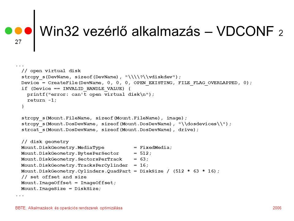 2006BBTE, Alkalmazások és operációs rendszerek optimizálása 27 Win32 vezérlő alkalmazás – VDCONF 2...