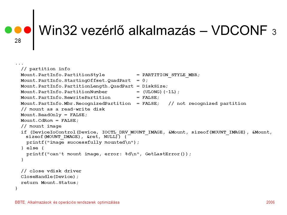 2006BBTE, Alkalmazások és operációs rendszerek optimizálása 28 Win32 vezérlő alkalmazás – VDCONF 3...