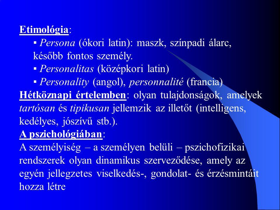 Etimológia: ▪ Persona (ókori latin): maszk, színpadi álarc, később fontos személy.