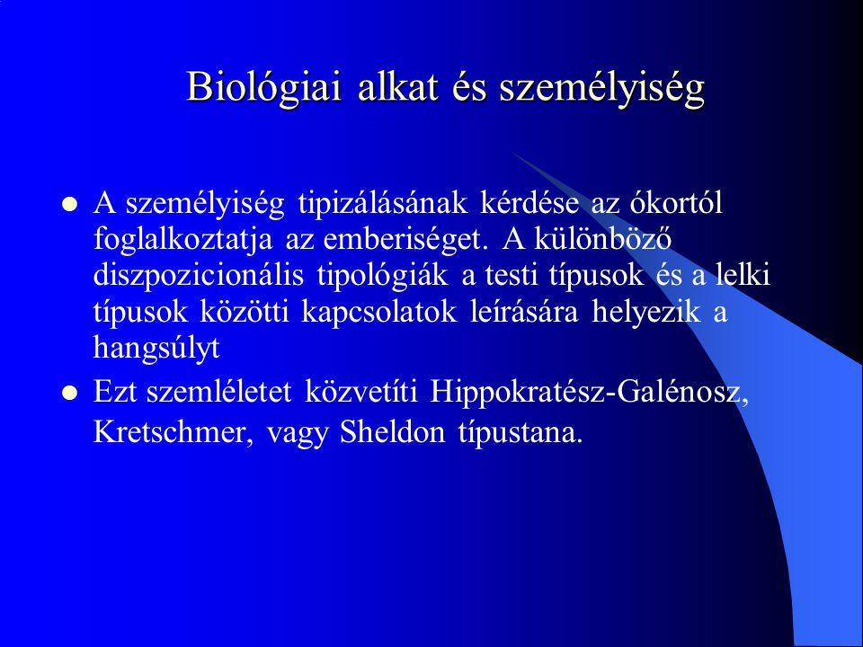 Biológiai alkat és személyiség A személyiség tipizálásának kérdése az ókortól foglalkoztatja az emberiséget.