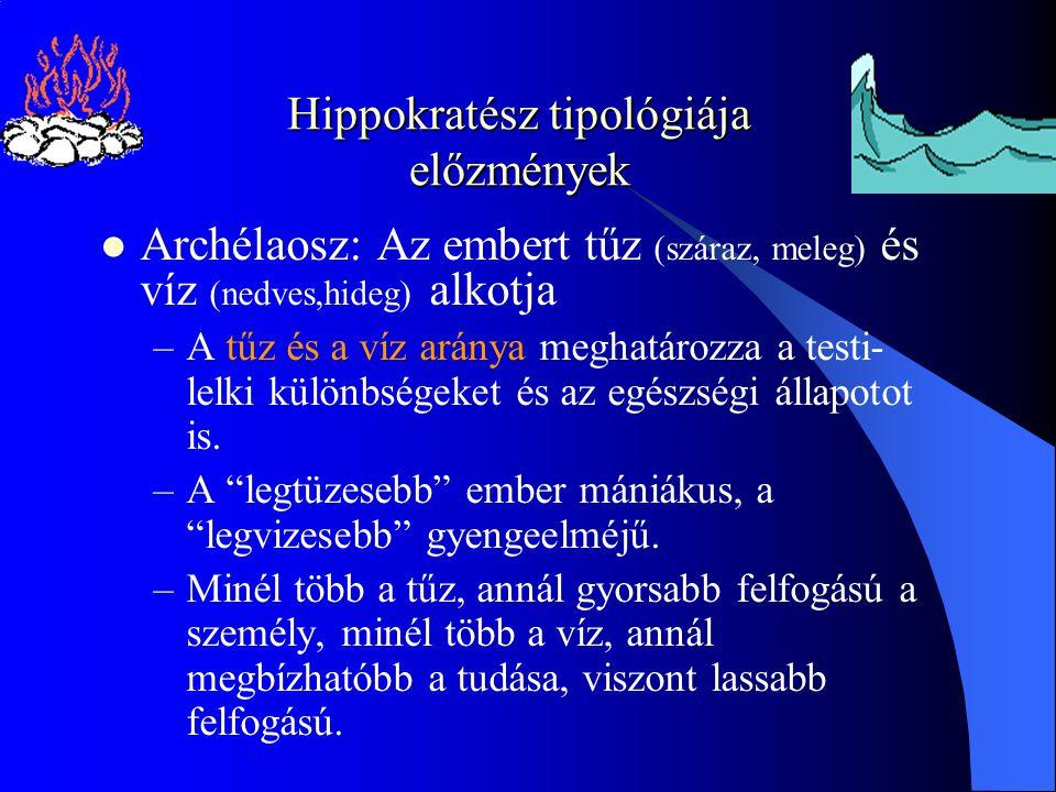 Archélaosz: Az embert tűz (száraz, meleg) és víz (nedves,hideg) alkotja –A tűz és a víz aránya meghatározza a testi- lelki különbségeket és az egészségi állapotot is.