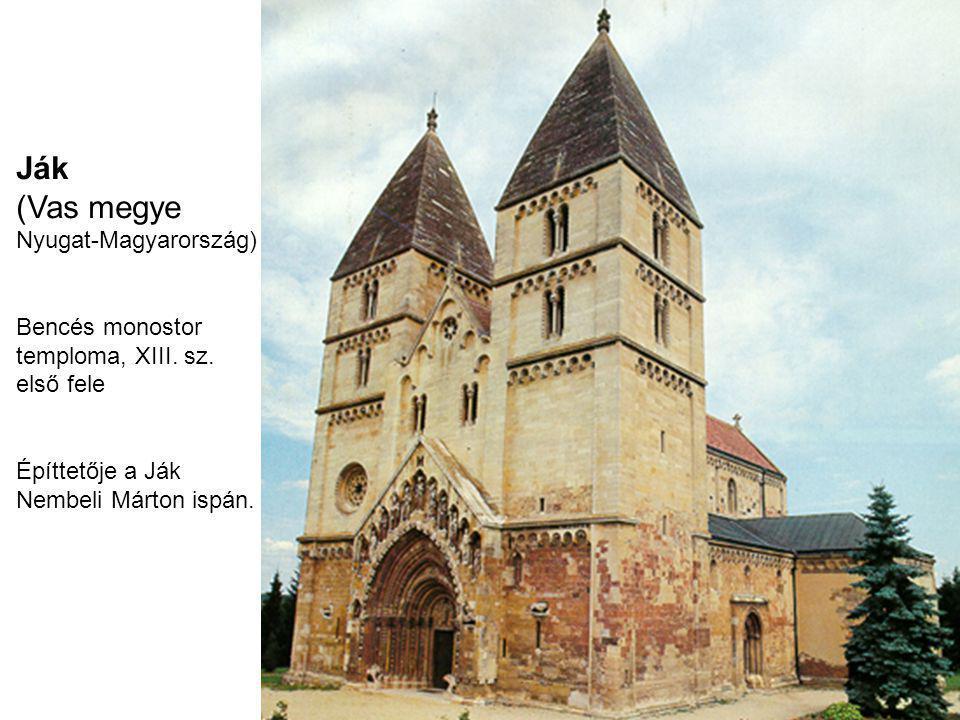 Ják (Vas megye Nyugat-Magyarország) Bencés monostor temploma, XIII. sz. első fele Építtetője a Ják Nembeli Márton ispán.