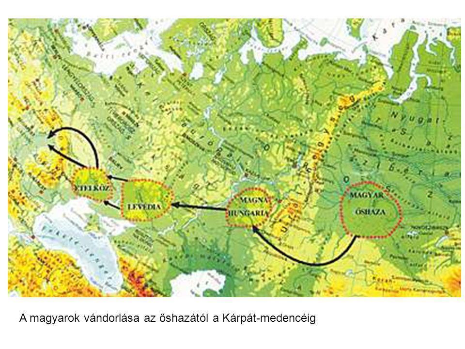 A magyarok vándorlása az őshazától a Kárpát-medencéig