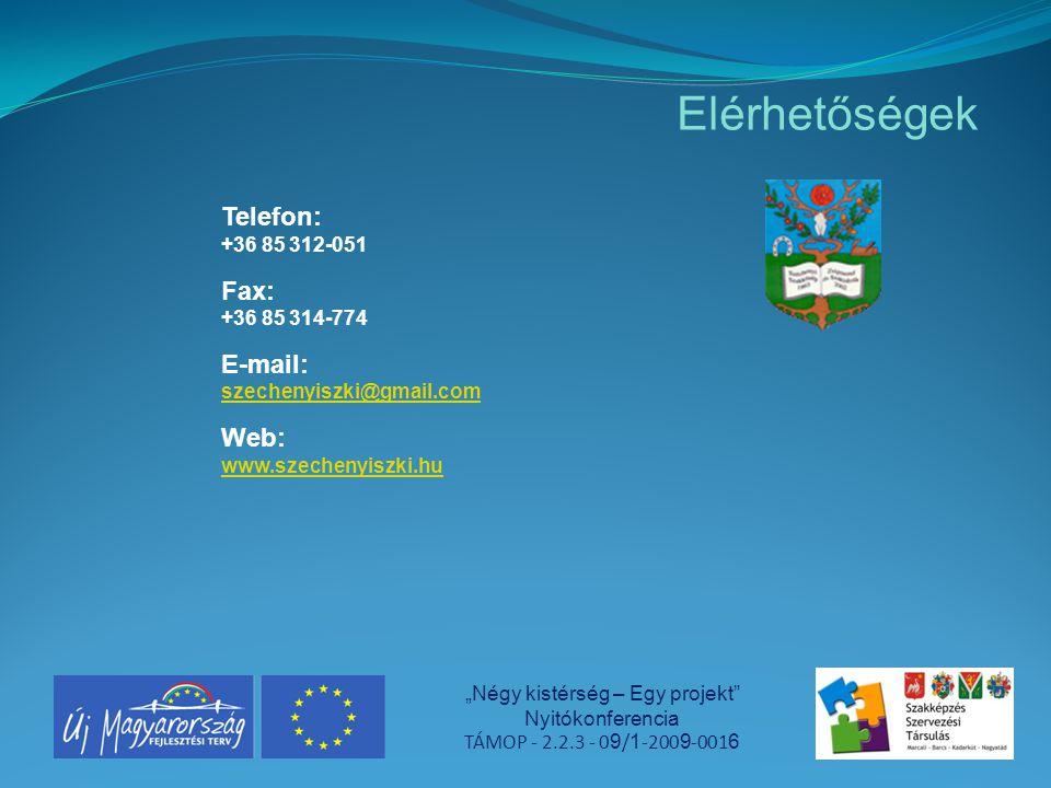 """Elérhetőségek """"Négy kistérség – Egy projekt Nyitókonferencia TÁMOP - 2.2.3 - 0 9 / 1 -200 9 -001 6 Telefon: +36 85 312-051 Fax: +36 85 314-774 E-mail: szechenyiszki@gmail.com szechenyiszki@gmail.com Web: www.szechenyiszki.hu www.szechenyiszki.hu"""