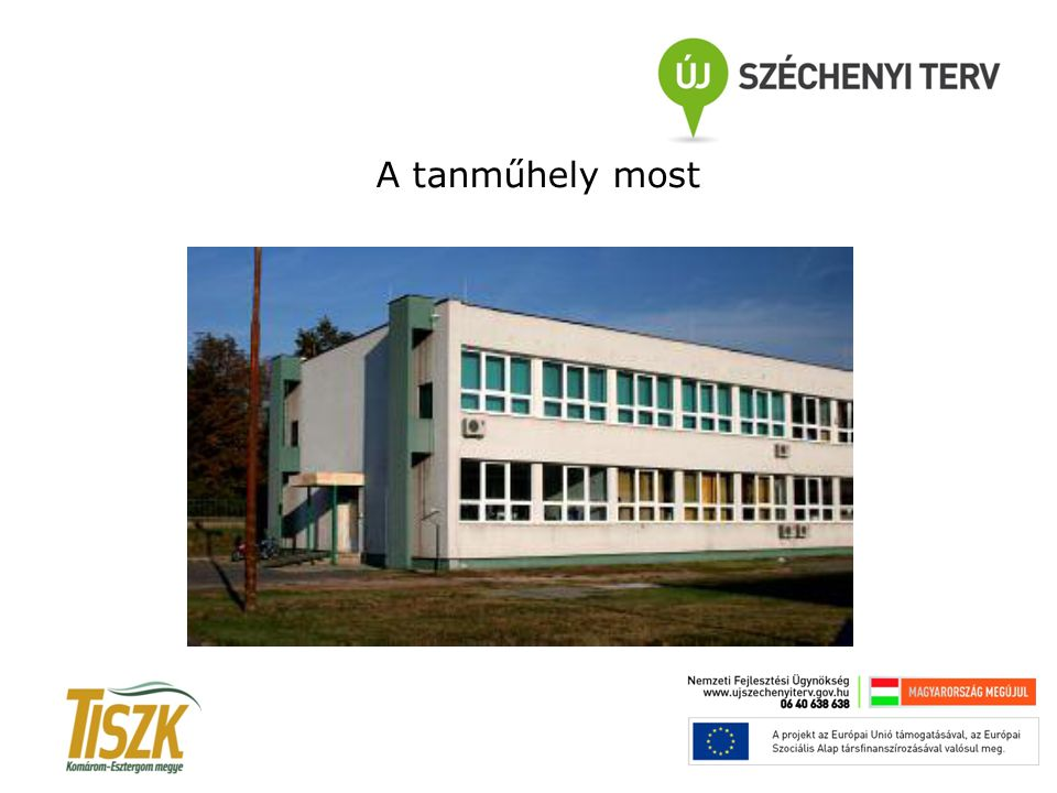 A tanműhely most